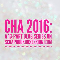 Do you love scrapbooking products, celeb sightings, and industry news? Come check out my CHA 2016 series!