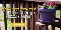 The Deckledge Outdoor Table! Easily moved to any location!