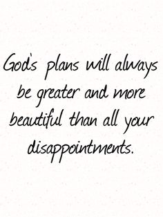 Gods plans will always be greater