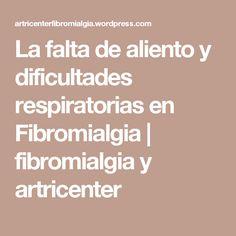La falta de aliento y dificultades respiratorias en Fibromialgia   fibromialgia y artricenter