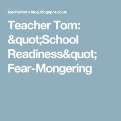 "Teacher Tom: ""School Readiness"" Fear-Mongering"