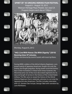 Movie poster for SPIRIT OF '45 UNSUNG HEROES FILM FESTIVAL  August 6 – August 10, 2012  Mexican Heritage Plaza Theater, San Jose CA  This poster is for the Japanese American 442 of WW2.