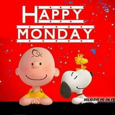 Happy Monday - Snoopy, Woodstock and Charlie Brown Monday Wishes, Happy Monday Quotes, Monday Blessings, Monday Humor, Monday Greetings, It's Monday, Monday Pics, Manic Monday, Happy Monday Funny