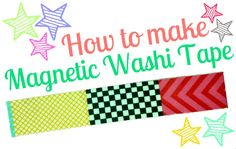 Measure Once, Cut Twice: DIY: Magnetic Washi Tape