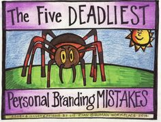 The Five Deadliest Personal Branding Mistakes   LinkedIn. Reference then when revamping your LinkedIn profile