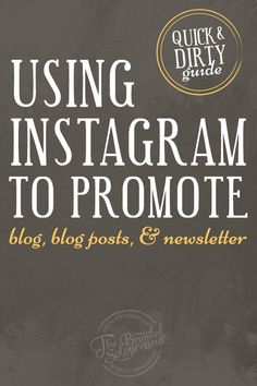 Quick & Dirty Guide to Using Instagram to Promote Your Blog Posts via @brandingbadass Dre Beltrami