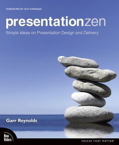 Presentation Zen - Simple Ideas on Presentation Design and Delivery