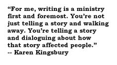 """""""For me, writing is a ministry first and foremost."""" -- Karen Kingsbury"""