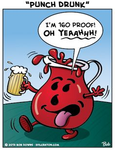 """Punch Drunk""  Now everyone is gonna be drinking the Kool-Aid!"