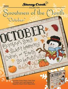 "Snowmen Of The Month - October - Cross Stitch Pattern by Stoney Creek Collection ""October. October's song sweet harmony colors the earth so beautifully""."
