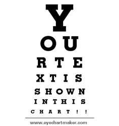 Creates an eyechart out of your words/letters.  What a great tool!
