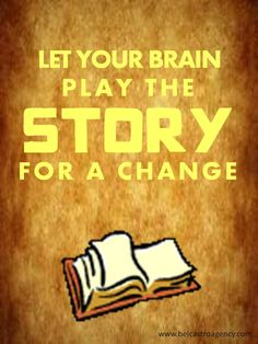 Let your brain play the story for a change. I love it!