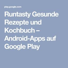 Runtasty Gesunde Rezepte und Kochbuch – Android-Apps auf Google Play