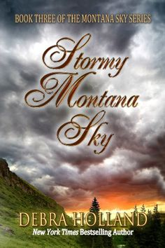 Stormy Montana Sky (The Montana Sky Series) by Debra Holland
