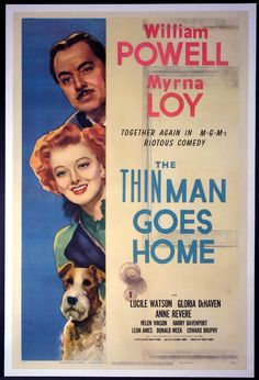 """The Thin Man Goes Home, 1945 - Myrna Loy & William Powell are my favorite """"couple""""! I have all of the Thin Man movies because they are all hysterically funny! A MUST-WATCH! Myrna Loy, Old Movie Posters, Classic Movie Posters, Classic Movies, Classic Books, Vintage Posters, Home Movies, New Movies, Thin Man Movies"""