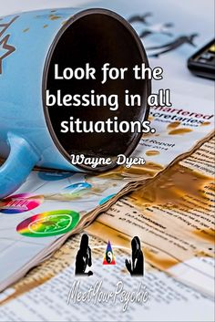 Look for the blessing in all situations. Wayne Dyer. Psychic Phone Reading 18779877792 #psychic #love #follow #nature #beautiful #meetyourpsychic https://meetyourpsychic.com/welcome1