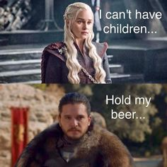Daenerys and Jon Snow Game Of Thrones Facts, Game Of Thrones Quotes, Game Of Thrones Funny, Got Memes, Funny Memes, Hilarious, Game Of Thrones Wallpaper, Got Merchandise, Game Of Thrones Merchandise