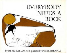 Everybody Needs a Rock by Byrd Baylor- E Bay- Everybody needs a rock -- at least that's the way this particular rock hound feels about it in presenting her own highly individualistic rules for finding just the right rock for you. Books To Read, My Books, Thing 1, Reading Levels, Thats The Way, Children's Literature, Paperback Books, In Kindergarten, Great Books
