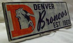 Denver Broncos wall sign 6 1/2 x 17 distressed by Rt66VintageSigns