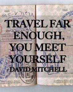 Travel far enough to meet yourself