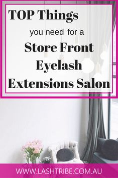Set yourself a budget from the start of how much you can actually invest in your Eyelash Extensions Salon set up and most importantly STICK TO IT if you want things to start off right.