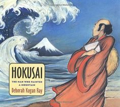 Hokusai: The Man Who Painted a Mountain by Deborah Kogan Ray,http://www.amazon.com/dp/0374332630/ref=cm_sw_r_pi_dp_6cOMsb1NM23N74QK