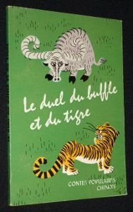 Le duel du buffle et du tigre. Contes populaires chinois - Collectif - Amazon.fr - Livres