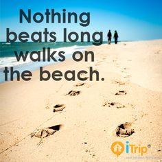 Nothing beats long walks on the beach. beach quotes