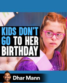 Kids Don't Go To Girl's Birthday | Dhar Mann. For more motivational videos, visit DharMann.com #DharMann May Birthday, I Appreciate You, Motivational Videos, Day Of My Life, For Your Party, Hard Times, Life Tips, My Heart Is Breaking, Girl Scouts