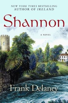 Shannon by Frank Delaney is a very good book