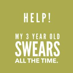Parent: My 3 year old swears all the time. His 5 year old brother laughs at him and it gets out of control and embarrassing in front of people. I feel like we have tried everything. Would love your expertise Sandi.