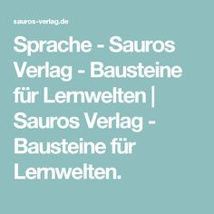 Sprache - Sauros Verlag - Bausteine für Lernwelten | Sauros Verlag - Bausteine für Lernwelten.