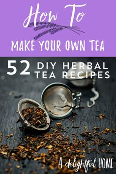 52 DIY Herbal Tea Recipes Creating your own tea blends is easy and much less expensive than buying some of the pre-made bags at the store. Find DIY tea recipes by clicking this link. Homemade Tea, Chocolate Caliente, Weight Loss Tea, Losing Weight, Tea Blends, How To Make Tea, Herbal Remedies, Health Remedies, Natural Remedies