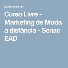 Curso Livre - Marketing de Moda a distância - Senac EAD
