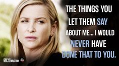 """""""The things you let them say about me."""" Arizona Robbins to Callie Torres, Grey's Anatomy quotes Greys Anatomy Couples, Greys Anatomy Facts, Grey Anatomy Quotes, Grays Anatomy, Jessica Capshaw, Grey Quotes, Tv Quotes, Arizona Robbins, Dark And Twisty"""