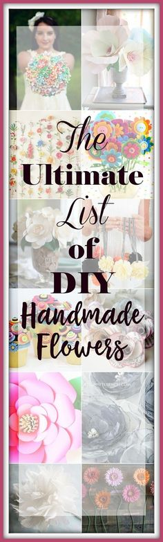Ultimate List of DIY Handmade Flower Projects           Today there are so many amazing handmade flower tutorials out there!          ...