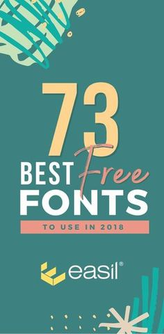 73 Best Free Fonts to Create Stunning Designs in 2018 via @teameasil
