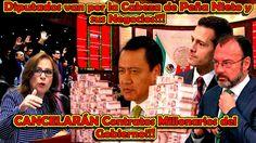 Diputados van por la Cabeza de Peña Nieto y sus Negocios MILLONARIOS!!!