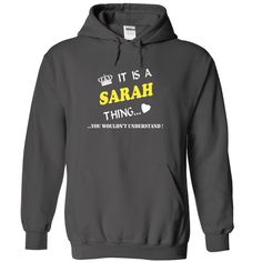 it is a/an SARAH thing you wouldnt understand T Shirt, Hoodie, Sweatshirt