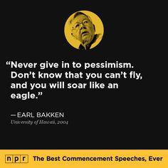 Earl Bakken, 2004. From NPR's The Best Commencement Speeches, Ever.