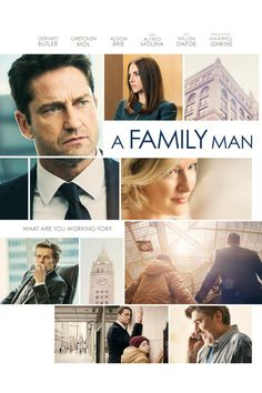 A Family Man (2016) R - A headhunter whose life revolves around closing deals in a survival-of-the-fittest boiler room, battles his top rival for control of their job placement company -- his dream of owning the company clashing with the needs of his family. - Director: Mark Williams - Writer: Bill Dubuque -  Stars: Alison Brie, Gerard Butler, Willem Dafoe - DRAMA