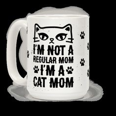 I'm+Not+A+Regular+Mom,+I'm+A+Cat+Mom