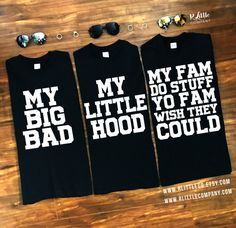 My Big Bad My Little Hood My Fam Do Stuff Yo Fam Wish They Could Black Unisex Tees (S-XXL) and Long Sleeves (S-XL) // Big Little Reveal