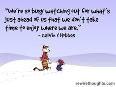 Taking Time To Enjoy Where We Are #quotes #inspirational