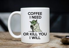 "Awesome funny Coffee I Need Or Kill You I Will Yoda Novelty Coffee Mug available now. Order yours now! Makes a great gift. ❤️ -----ABOUT OUR MUGS------- Our mugs are professionally printed on both sides of mug, with dye sublimation on high quality white ceramic. The Mug is a standard 11 ounce size. Mugs are microwave and dishwasher safe. Unless stated, every Mug is ""Two Sided"". We print the Mug so the design is facing outward when holding in right hand. Mug orders generally take 2 busin..."