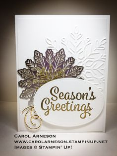 """www.CarolArneson.StampinUp.net Winter Wonder Textured Impressions Embossing Folder #144686 Foil Snowflakes #144642 Snowflake Sentiments Wood-Mount #14481Clear-Mount #144820 Stamp Set Swirly Snowflakes Thinlits Dies # 144678 Gold Stampin' Emboss Powder #109129 Stitched Shapes Framelits Dies #145372 Gold Glimmer Paper #133719 Gold Foil Sheets #132622 Whisper White 8-1/2"""" X 11"""" Thick Cardstock #140272"""