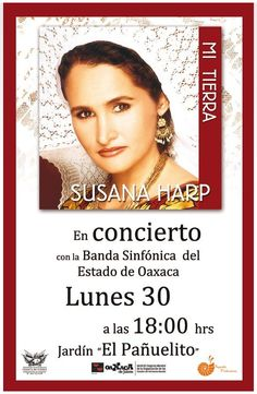Susana Harp in concert with the Banda Sinfonica del Estado de Oaxaca Monday July 30 in El Pañuelito (free)