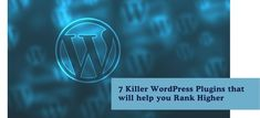 7 Killer SEO WordPress Plugins That Will Help You Rank Higher - Return On Now