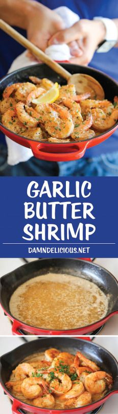 Garlic Butter Shrimp  http://damndelicious.net/2014/04/11/garlic-butter-shrimp/