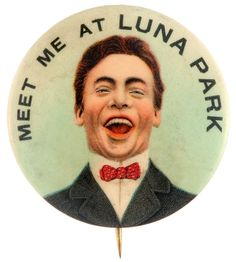 """""""MEET ME AT LUNA PARK"""" CHOICE COLOR RARE LARGE BUTTON."""
